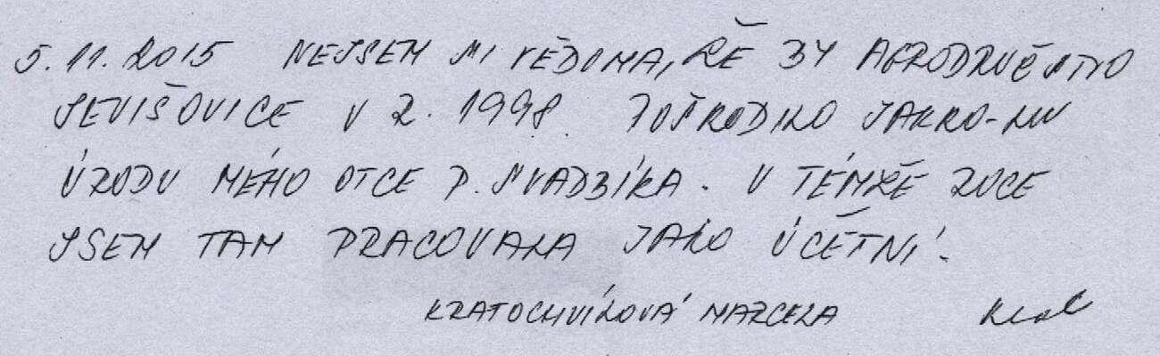 Dcera Františka Svadbíka napsala svědectví, dle nějž její otec žádnou škodu neutrpěl. Své vyjádření napsala naokraj prohlášení Jana Holého, jímž seohání Agrofert. Celý dokument jeke stažení jako příloha nakonci článku. Repro DR